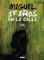 """LOS 15 AÑOS DE MIGUEL VIVIENDO EN LA CALLE EN """"COMIC"""""""